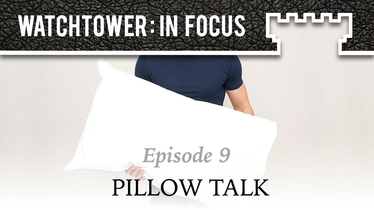 Pillow Talk - Episode 9 - Watchtower  In Focus (with Kamden Pine ... 9271fedd2