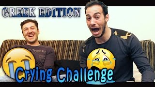 CRYING Challenge | Greek Edition