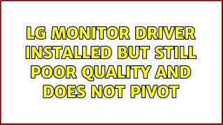 LG monitor driver installed bu…
