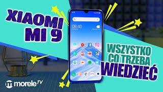 Xiaomi Mi 9 - wszystko co trzeba wiedzieć | RECENZJA