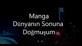 Manga    Dünyanın Sonuna Doğmuşum (Lyrics)