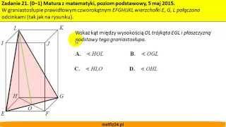 Wskaż kąt graniastosłupa - Matura z matematyki 2015 - zad 21 - MatFiz24.pl
