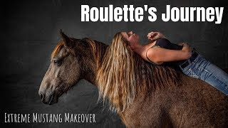 Texas Extreme Mustang Makeover 2020 Roulette's Journey (100 Day Wild Mustang Challenge)