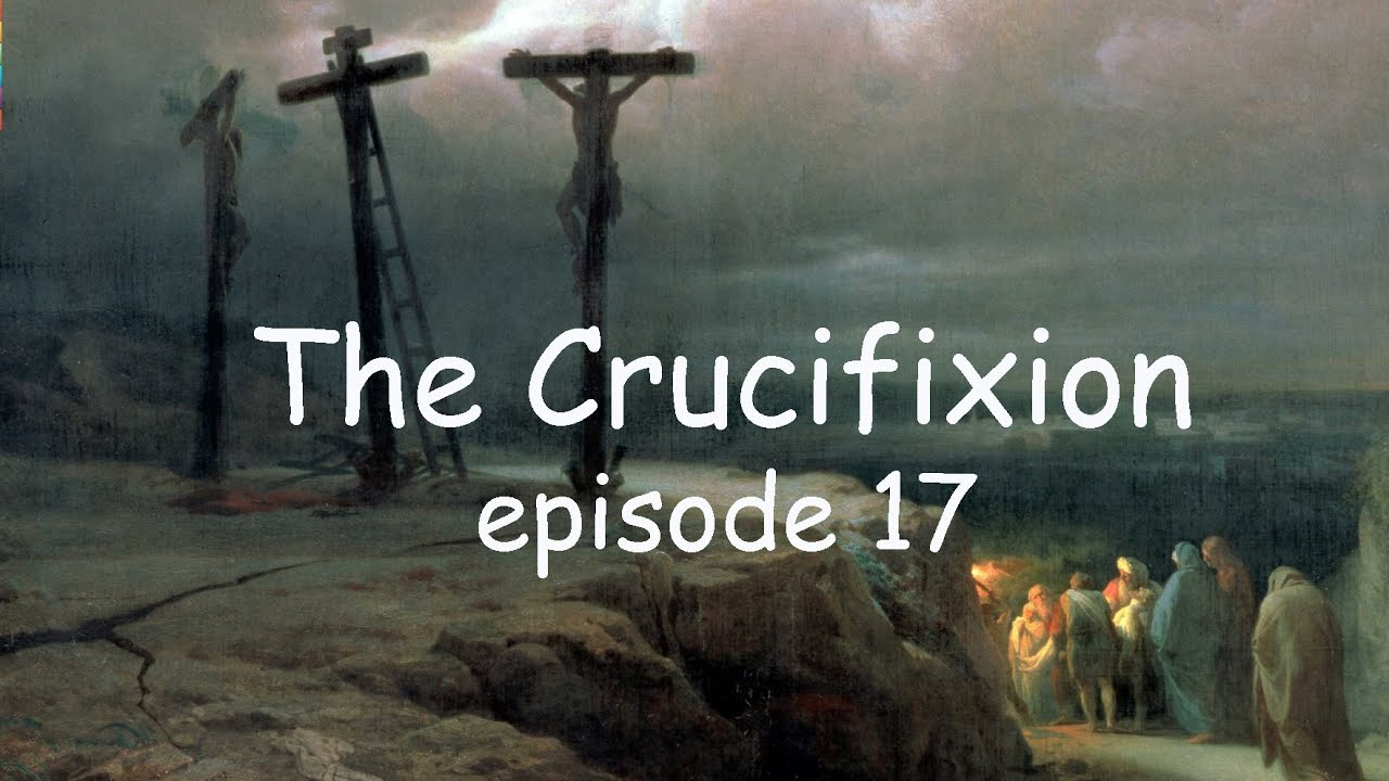 Crucifixion of Jesus Christ - 3 Gospels and 3 different groups at the End of Days. Episode 17