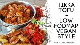 Tikka Tofu Low FODMAP Vegan Style ~ With ALL the trimmings!