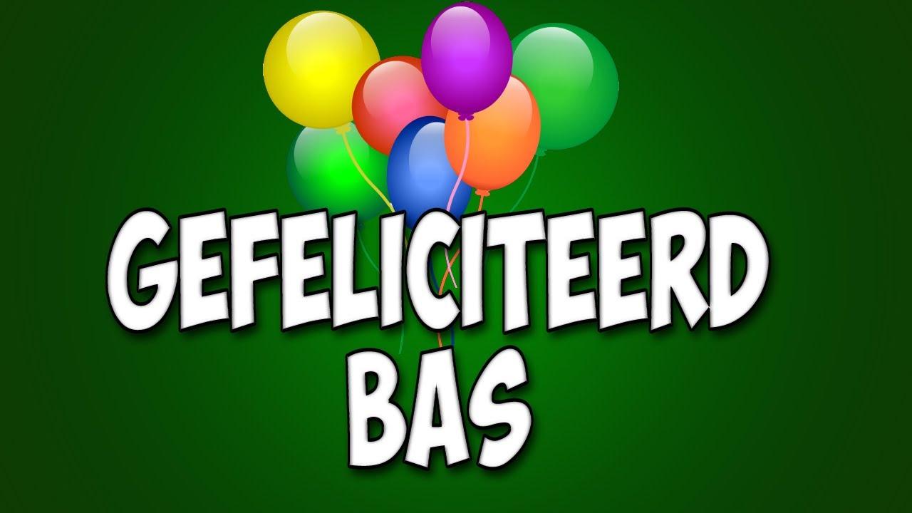 gefeliciteerd bas BAS IS JARIG!!!   YouTube gefeliciteerd bas