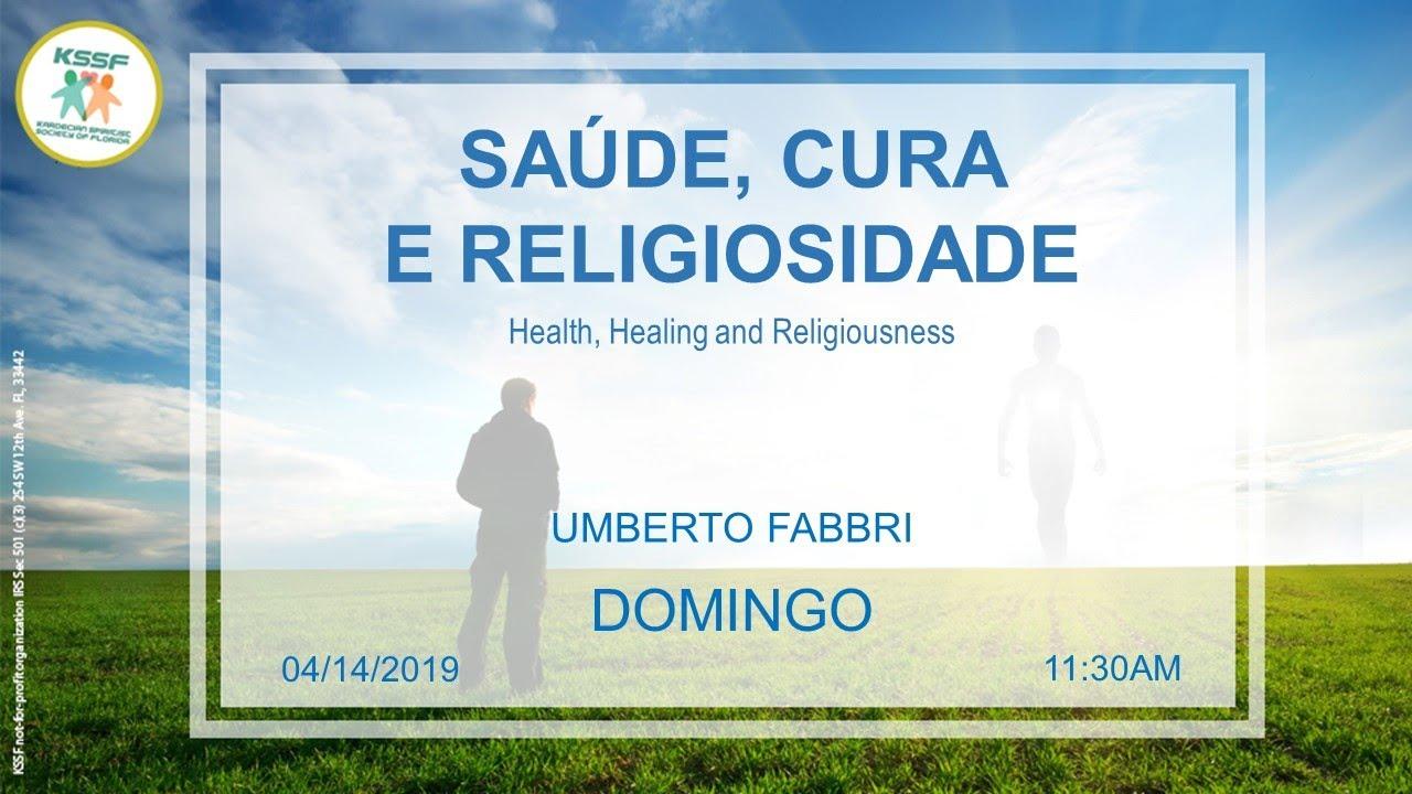 Kssf Saúde Cura E Religiosidade Umberto Fabbri Palestra Espirita
