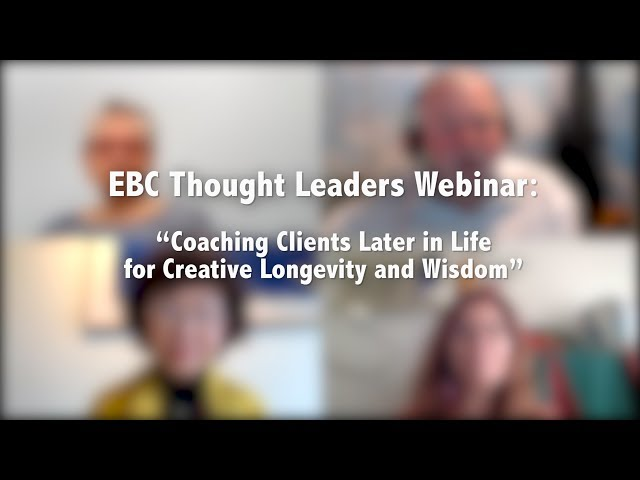 #Coaching Clients Later in Life for Creative Longevity and Wisdom