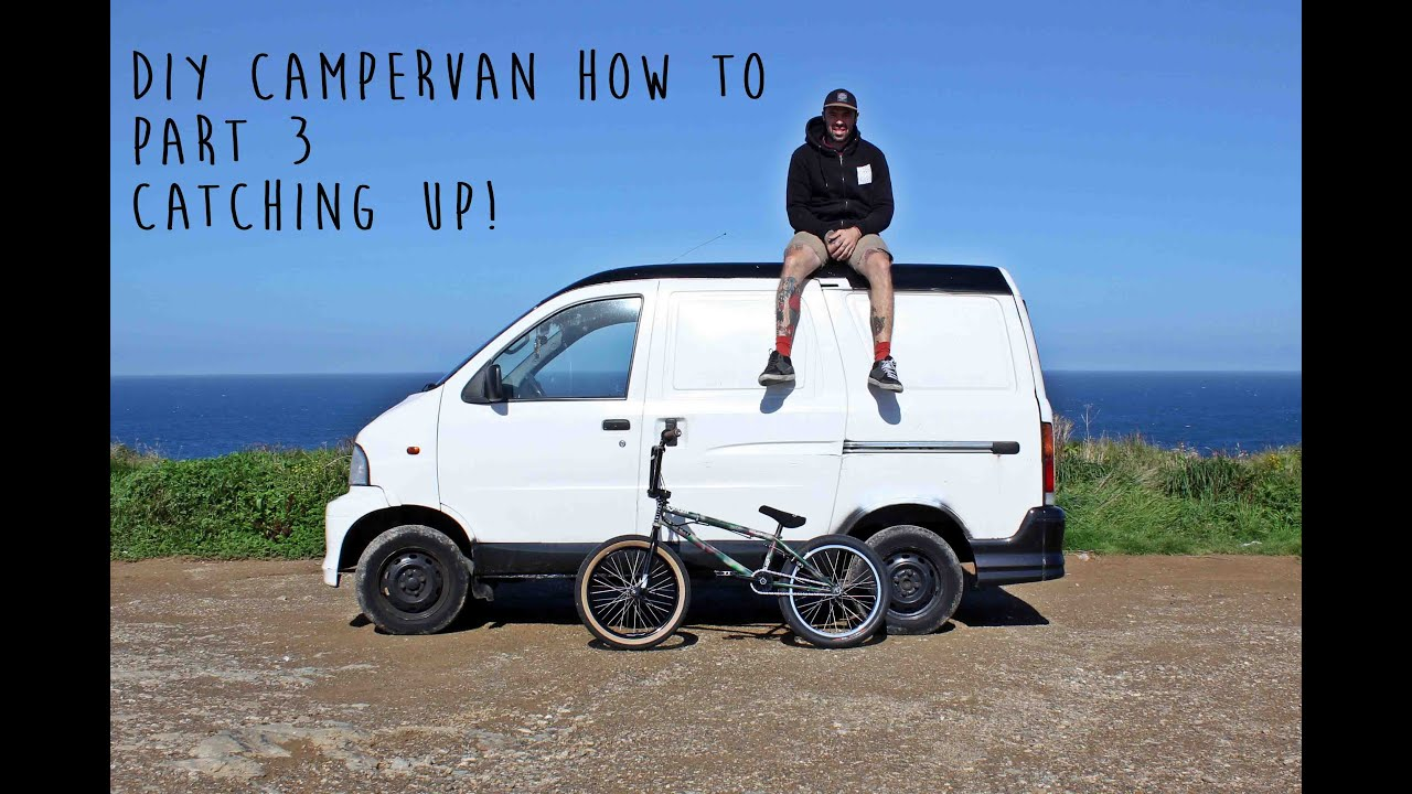 DIY Campervan Conversion How To On A Low Budget Part 3
