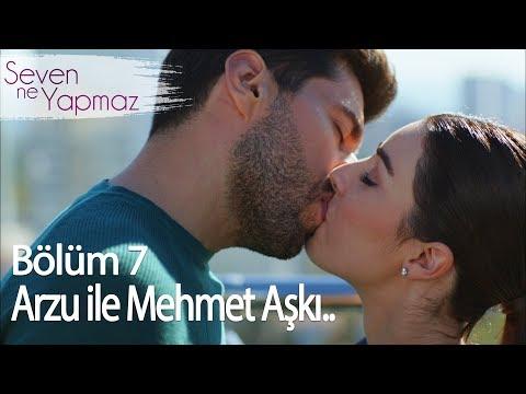 Arzu & Mehmet Aşkı.. - Seven Ne Yapmaz 7. Bölüm