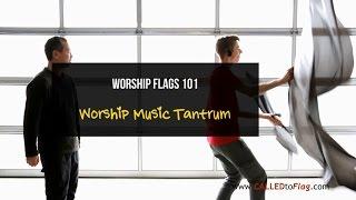 Flagging 101: Worship Music Tantrum ft David & Christian CALLED TO FLAG