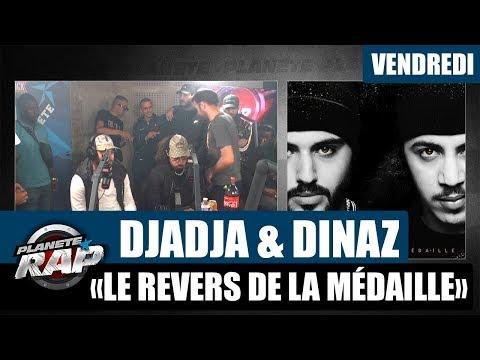 Youtube: Planète Rap – Djadja & Dinaz«Le Revers de la Médaille» #Vendredi