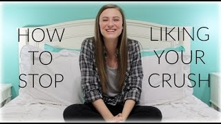 How To Stop Liking Your Crush