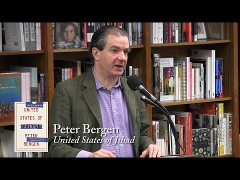 "Peter Bergen, ""The United States of Jihad"""