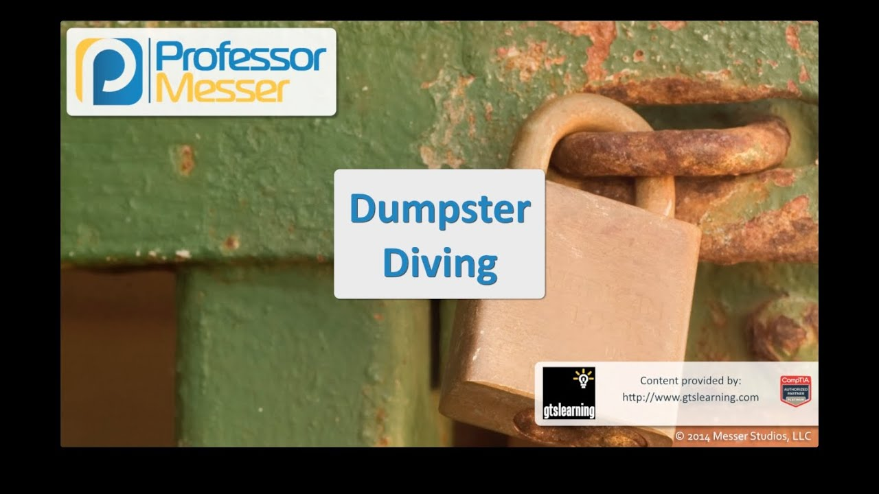 Dumpster Diving - CompTIA Security+ SY0-401: 3.3