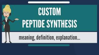 What is CUSTOM PEPTIDE SYNTHESIS? What does CUSTOM PEPTIDE SYNTHESIS mean?