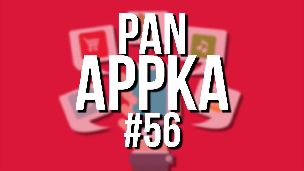 Pan Appka #56 najciekawsze aplikacje na Androida