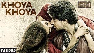 Khoya Khoya Lyrics 'HERO' Full Song Mohit Chauhan