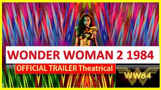 WONDER WOMAN 2 1984 Theatrical Trailer 2020 (GAL GADOT) 60FPS VERSION