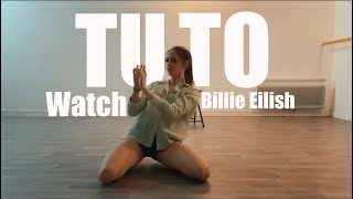 TUTO DANCE CHOREO #3 Watch - Billie Eilish
