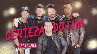 Grupo Nabalada - Certeza do Fim (Video Lyric Oficial)