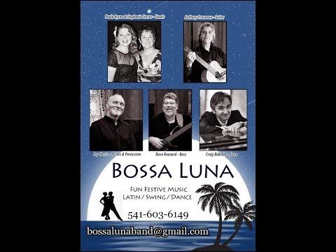 """Bossa Luna"" - Bossa Nova & Jazz Group With Two Female Vocalists & Rhythm Section - Portland Oregon"
