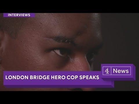 London Bridge hero cop: 'All I was trying to do was keep people alive'