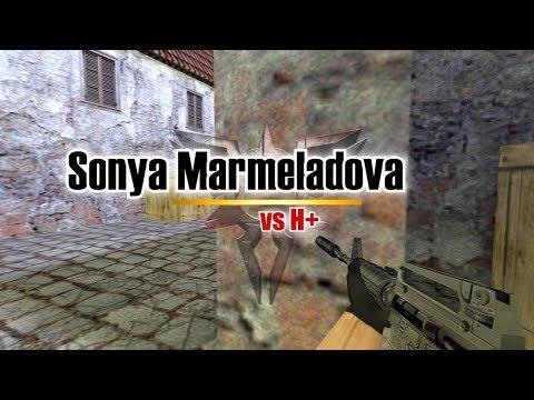 #CS16 Sonya Marmeladova vs H+