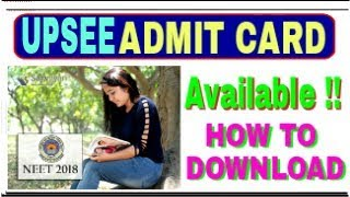 UPSEE ADMIT CARD  -2018 !! How to download !!