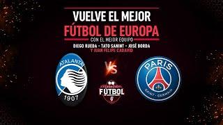EN VIVO en El Fenómeno del Fútbol | Atalanta vs PSG - Champions League