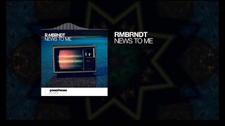 RMBRNDT - News To Me (official audio)