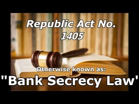 Bank Secrecy Law of the Philippines Republic Act No. 1405 (R