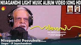 Nisagandhi Poovukale | P Jayachandran | Nisagandhi | Light Music Album Song