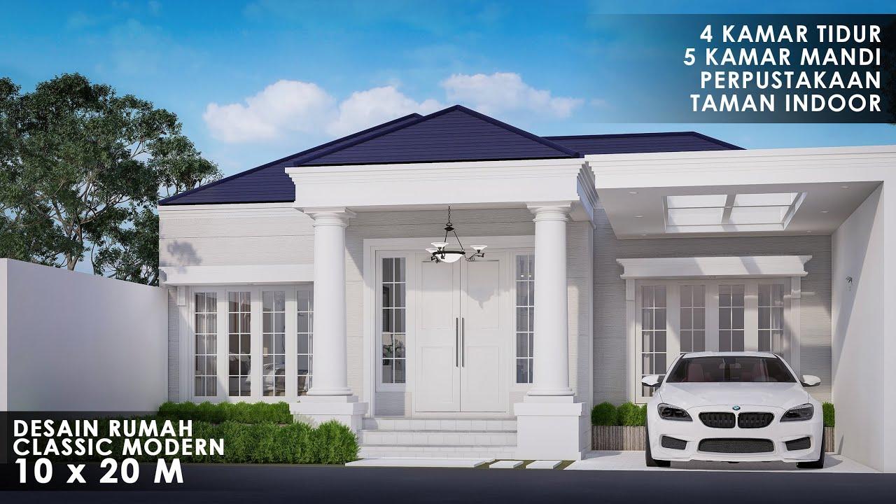 Desain Rumah Classic Modern 1 Lantai Di Lahan 10 X 20 Meter Youtube