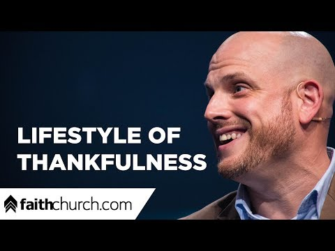 Lifestyle Of Thankfulness - Pastor Phil Clemens