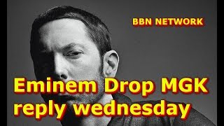 Eminem Drop MGK reply wednesday