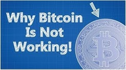 Why Bitcoin Is Not Working (reupload)