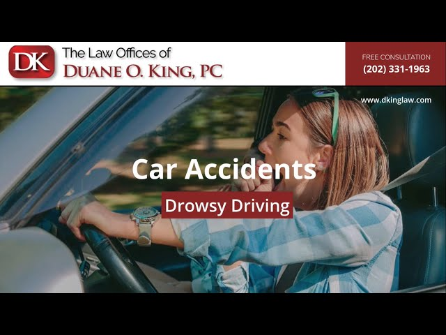 Drowsy Driving | DC Car Accident Lawyer Duane O. King