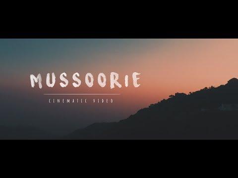 MUSSOORIE Cinematic Video | INDIA