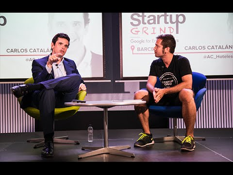 Startup Grind Barcelona hosted Carlos Catalan (AC Hotels)