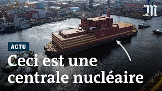 La Russie lance la première centrale nucléaire flottante du monde