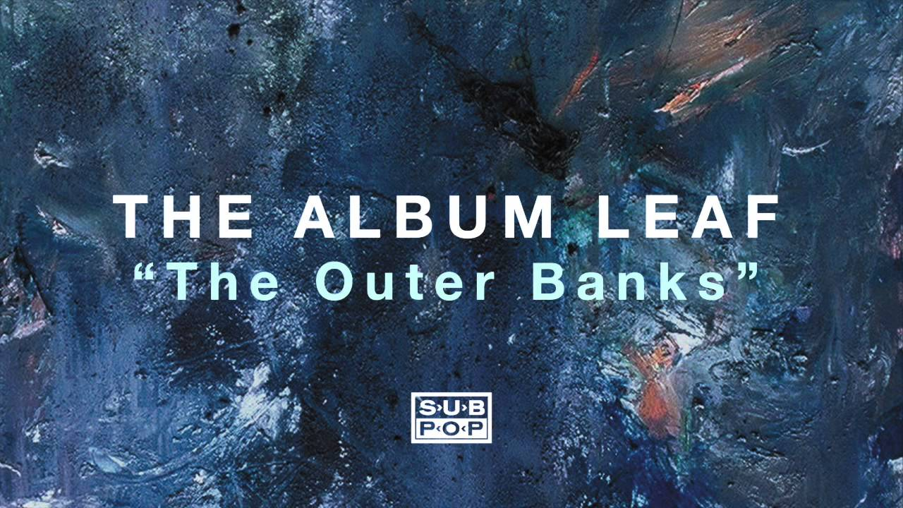 the-album-leaf-the-outer-banks-sub-pop