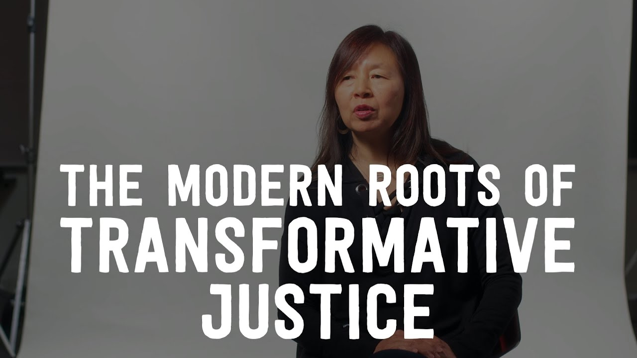 Modern Roots of Transformative Justice (video)