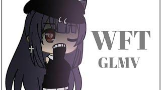 WTF GLMV ~GachaLife~