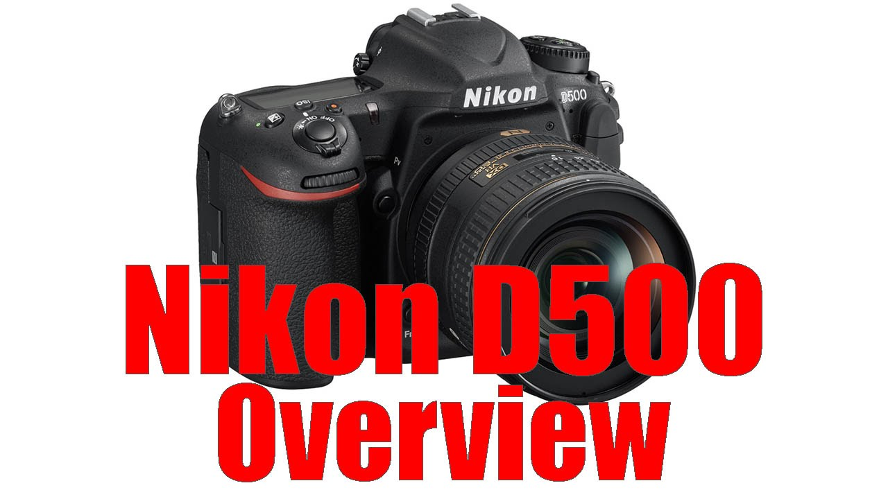 nikon d500 overview tutorial youtube