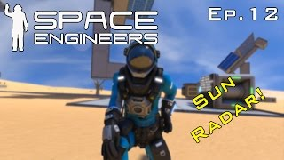 Sun Radar Idea! - Space Engineers Ep.12