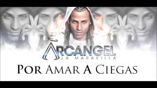 Arcangel - Por Amar A Ciegas CLASICO REGGAETON 2014 DALE ME GUSTA