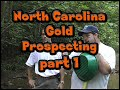 How to hunt for Gold in North Carolina    pt 1