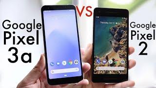 Google Pixel 3a Vs Google Pixel 2! (Full Comparison) (Review)