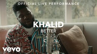Khalid Better Official Live Performance Vevo X